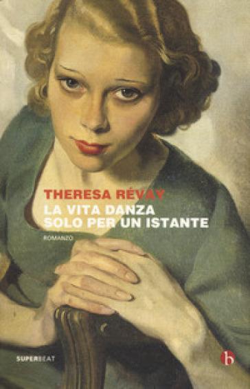 La vita danza solo per un istante - Theresa Révay   Rochesterscifianimecon.com