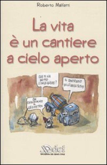 La vita è un cantiere a cielo aperto - Roberto Malfatti | Rochesterscifianimecon.com