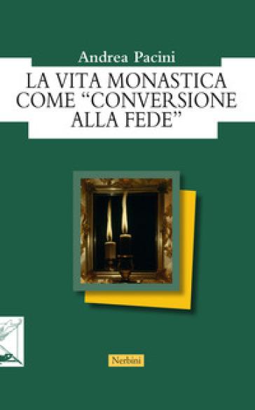 La vita monastica come «conversione alla fede» - Andrea Pacini | Ericsfund.org