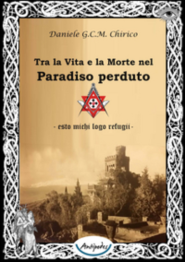 Tra la vita e la morte nel paradiso perduto - Daniele G. Chirico   Jonathanterrington.com