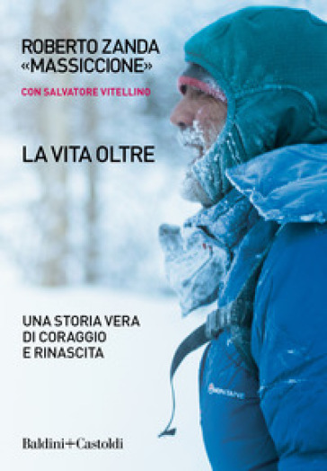 La vita oltre. Una storia vera di coraggio e rinascita - Roberto Zanda | Ericsfund.org