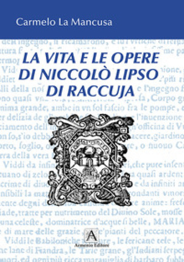 La vita e le opere di Niccolò Liso di Raccuja - Carmelo La Mancusa |