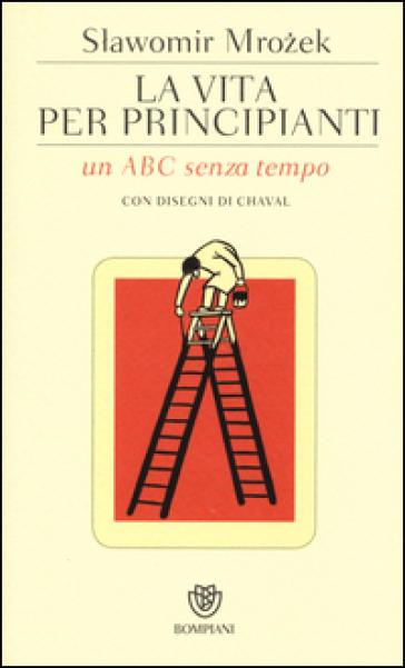 La vita per principianti. Un ABC senza tempo - Slawomir Mrozek | Jonathanterrington.com
