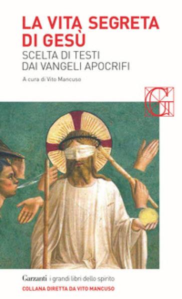 La vita segreta di Gesù. Scelta di testi dai Vangeli apocrifi - L. Paladino |