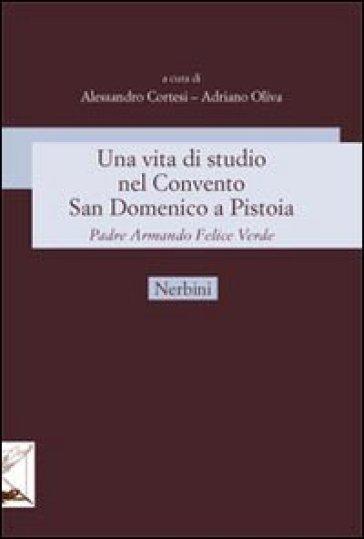 Una vita di studio nel Convento San Domenico a Pistoia. Padre Armando Felice Verde - A. Tarquini | Ericsfund.org