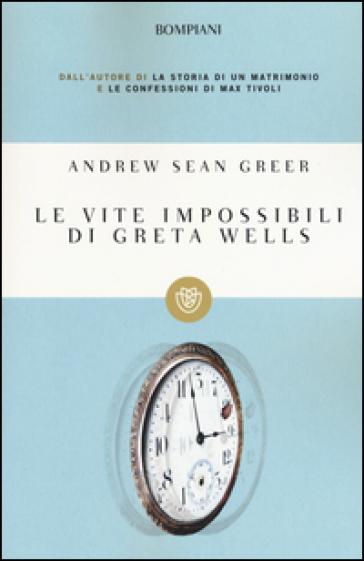 Le vite impossibili di Greta Wells - Andrew Sean Greer | Kritjur.org