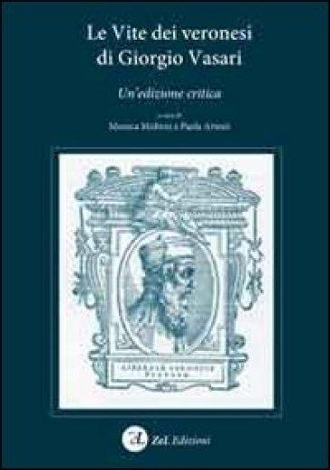 Le vite dei veronesi di Giorgio Vasari - M. Molteni | Rochesterscifianimecon.com