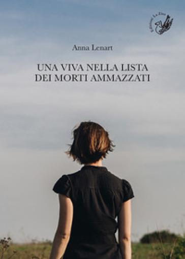 Una viva nella lista dei morti ammazzati - Anna Lenart |