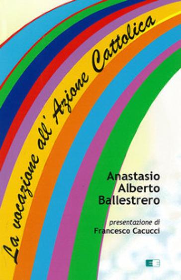 La vocazione all'Azione Cattolica - Anastasio A. Ballestrero | Kritjur.org