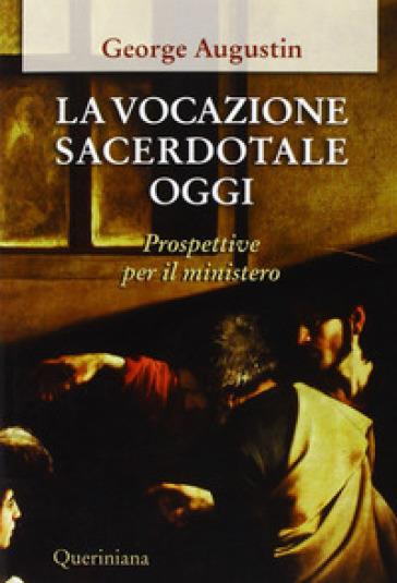 La vocazione sacerdotale oggi. Prospettive per il ministero - Augustin George |