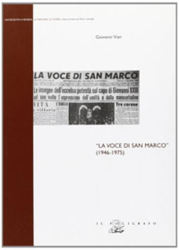 La voce di San Marco (1946-1975) - Giovanni Vian | Jonathanterrington.com