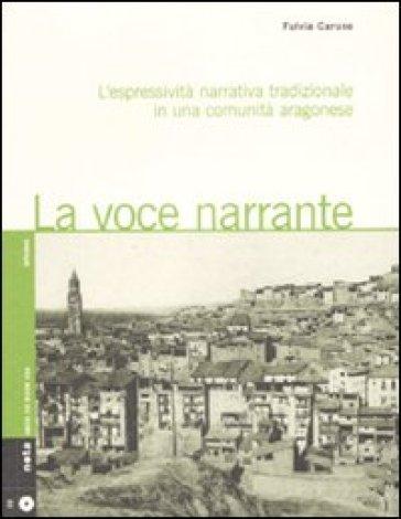 La voce narrante. L'espressività narrativa tradizionale in una comunità aragonese. Con CD Audio - Fulvia Caruso |