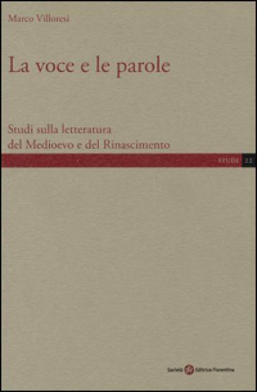 La voce e le parole. Studi sulla letteratura del Medioevo e del Rinascimento - Marco Villoresi | Jonathanterrington.com