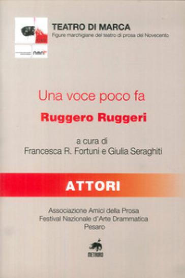 Una voce poco fa, Ruggero Ruggeri