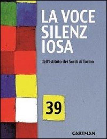 La voce silenziosa dell'Istituto dei Sordi di Torino. 39. - E. Dolza | Ericsfund.org