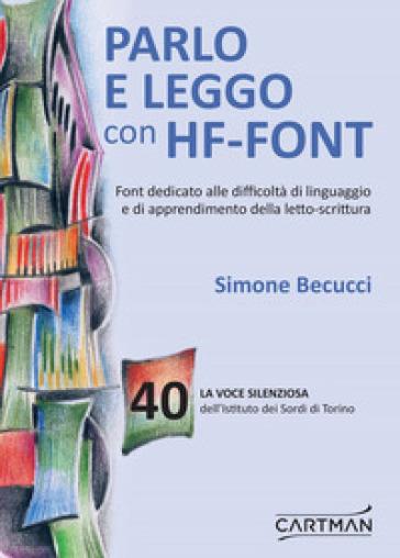 La voce silenziosa dell'Istituto dei Sordi di Torino. 40: Parlo e leggo con HF-Font - E. Dolza |
