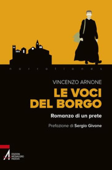 Le voci del borgo. Romanzo di un prete - Vincenzo Arnone | Kritjur.org