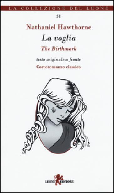 La voglia-The birthmark. Testo inglese a fronte - Nathaniel Hawthorne  