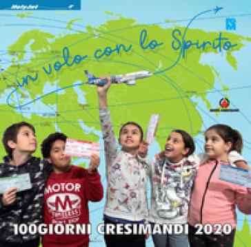 In volo con lo Spirito. 100 giorni. Cresimandi 2020 - Fondazione Oratori Milanesi |