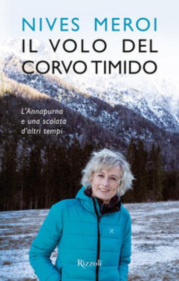 Il volo del corvo timido. L'Annapurna e una scalata d'altri tempi - Nives Meroi   Jonathanterrington.com
