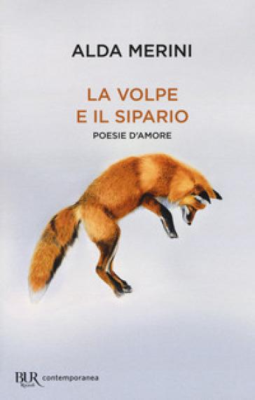 La volpe e il sipario. Poesie d'amore - Alda Merini |