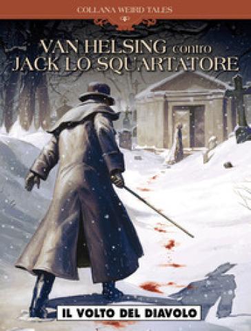 Il volto del diavolo. Van Helsing vs Jack lo squartatore. 1.