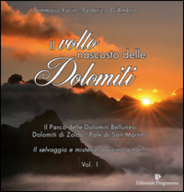 Il volto nascosto delle Dolomiti. 1. - Tommaso Forin   Rochesterscifianimecon.com