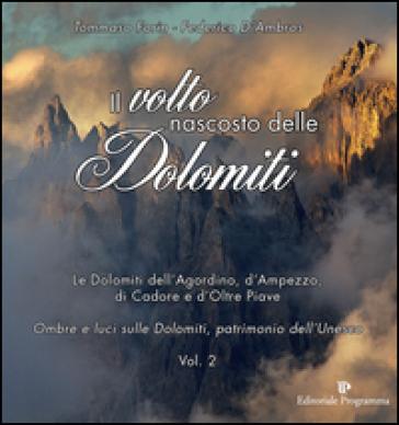 Il volto nascosto delle Dolomiti. 2. - Tommaso Forin | Rochesterscifianimecon.com