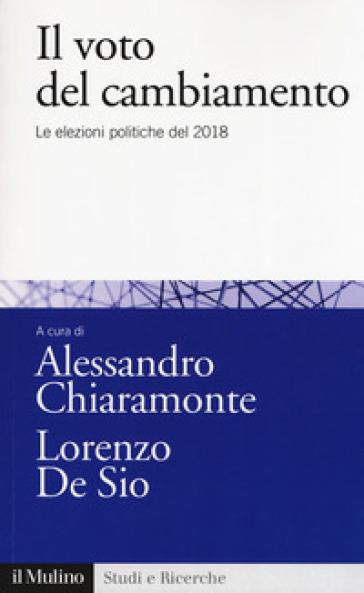 Il voto del cambiamento. Le elezioni politiche del 2018 - A. Chiaramonte   Kritjur.org