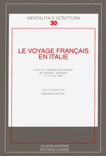 Le voyage francais en Italie. Actes du Colloque international de Caitolo-Monopoli, 11-12 mai 2007 -  pdf epub