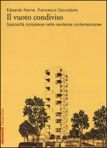 Il vuoto condiviso. Spazialità complesse nelle residenze contemporanee - Edoardo Narne   Ericsfund.org