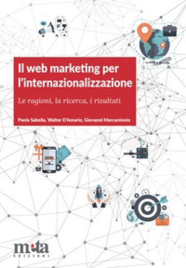 Il web marketing per l'internazionalizzazione. Le ragioni, la ricerca, i risultati - Paola Sabella | Jonathanterrington.com