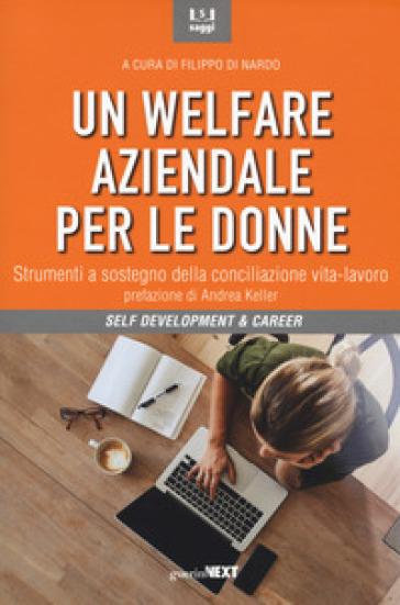 Un welfare aziendale per le donne. Strumenti a sostegno della conciliazione vita-lavoro - F. Di Nardo   Ericsfund.org