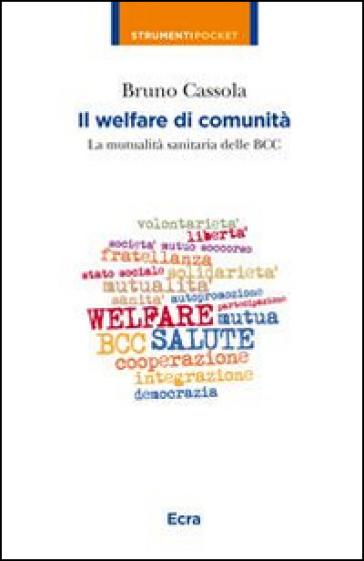 Il welfare di comunità. La mutualità sanitaria delle BCC - Bruno Cassola pdf epub