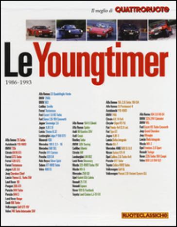 Le youngtimer 1986-1993. Il meglio di Quattroruote. Ediz. illustrata