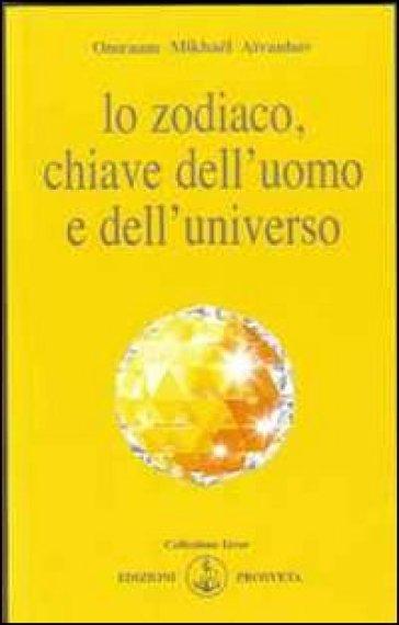 Lo zodiaco, chiave dell'uomo e dell'universo - Omraam Mikhael Aivanhov  
